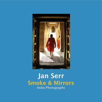Jan Serr, Smoke and Mirrors: India Photographs cover